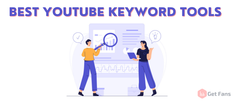 Use These Best 7 YouTube Keyword Tools To Get More Views