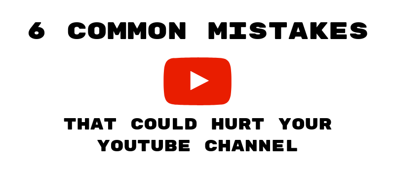 Blog Header 6 Common YouTube Mistakes