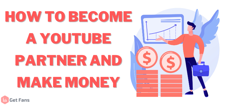 Youtube Partner Program: How To Become a Youtube Partner