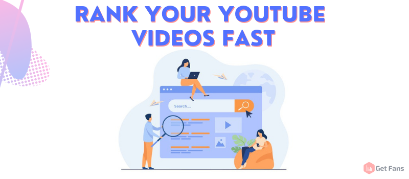rank your youtube videos fast and higher