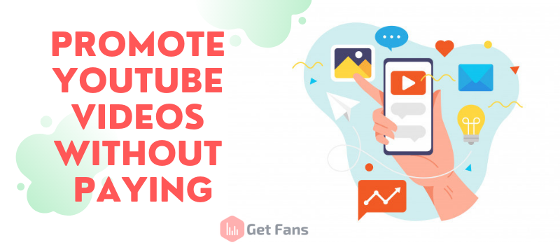 Promote YouTube Videos Free: 2021 Guide