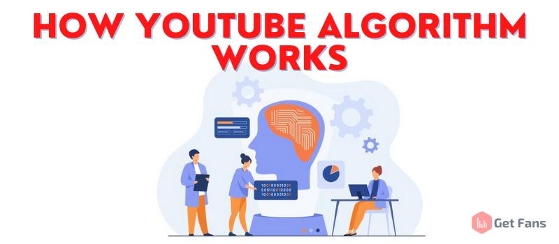 how youtube algorithm works