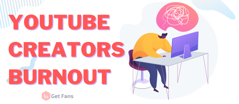 YouTube Burnout: Why Creators Suffers & How To Avoid This