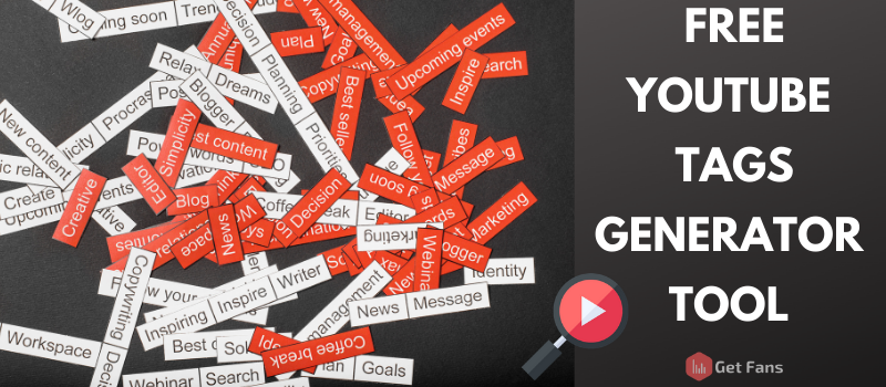 YouTube Tags Generator: Generate Free YouTube Tags