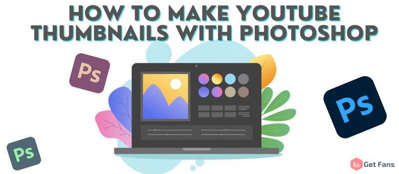 Make YouTube Thumbnails Using Photoshop: Beginners Tutorial