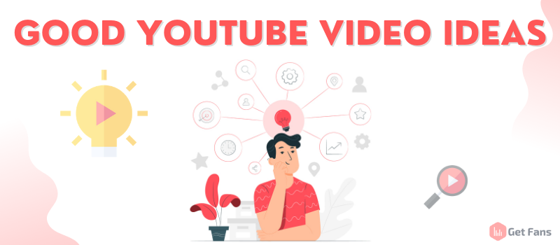 YouTube Video Ideas For Beginners: 2021 Updated List (150+ Ideas!)